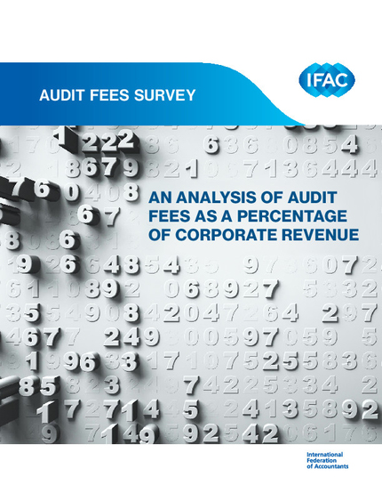 Audit Fees Survey An Analysis Of Audit Fees As A Percentage Of Corporate Revenue Ifac